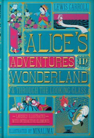 Alice's Adventures In Wonderland & Through The Looking-Glass (Illustrated Edition)