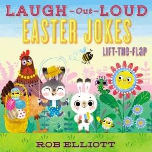 Laugh-Out-Loud Easter Jokes by Rob Elliott & Anna Chernyshova