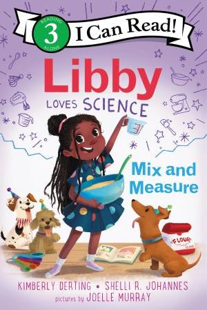 Libby Loves Science: Mix And Measure by Kimberly Derting & Joelle Murray