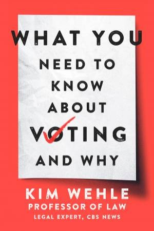 What You Need To Know About Voting - And Why