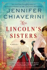 Mrs Lincolns Sisters