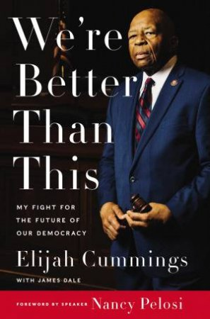 We're Better Than This by Elijah Cummings