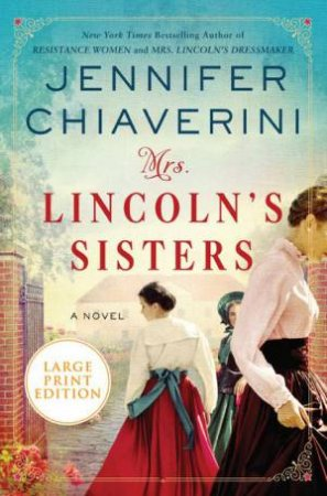 Mrs Lincoln's Sisters (Large Print)