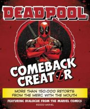 Deadpool Comeback Creator More Than 150000 Retorts From The Merc With The Mouth