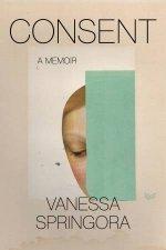 Consent A Memoir