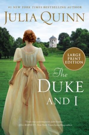 The Duke And I (Large Print) by Julia Quinn