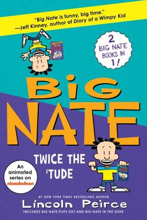 Big Nate Books 5 & 6 Bind-Up: Big Flips Out And Big Nate: In The Zone