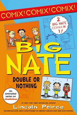 Big Nate Comix 1 & 2 Bind-up: Big Nate: What Could Possibly Go Wrong? And Big Nate: Here Goes Nothing