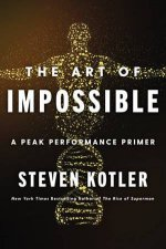 The Art Of Impossible A Peak Performance Primer