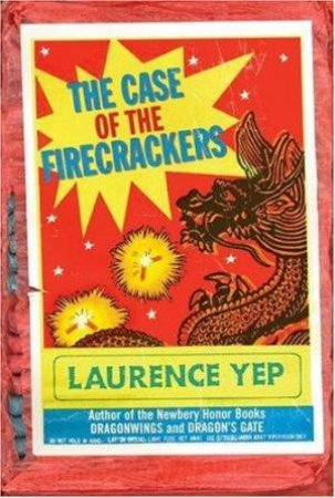The Case Of The Firecrackers by Laurence Yep