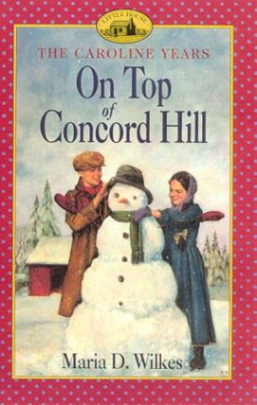 On Top Of Concord Hill by Maria D Wilkes