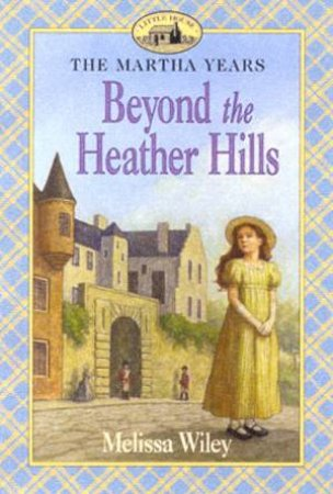 Beyond The Heather Hills by Melissa Wiley
