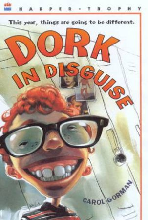 Dork In Disguise by Carol Gorman