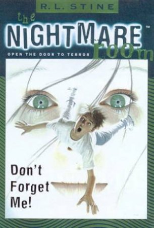 Don't Forget Me! by R L Stine