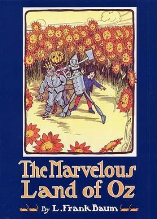 The Marvelous Land Of Oz by L Frank Baum
