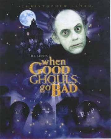 When Good Ghouls Go Bad by R L Stine