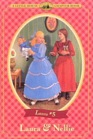 Laura And Nellie by Laura Ingalls Wilder