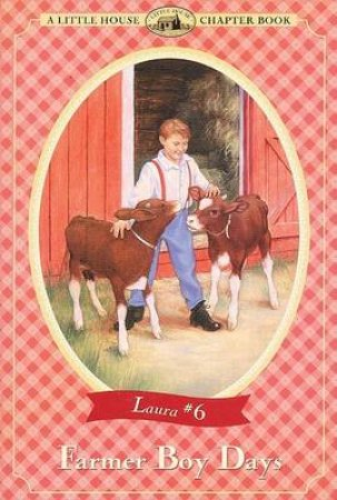 Little House Chapter Book: Farmer Boy Days by Laura Ingalls Wilder