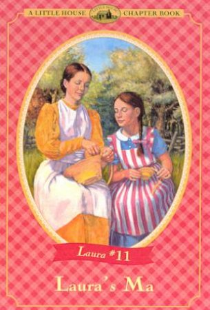Laura's Ma by Laura Ingalls Wilder