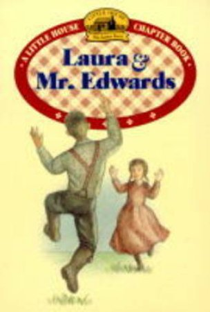 Laura And Mrs Edwards by Laura Ingalls Wilder