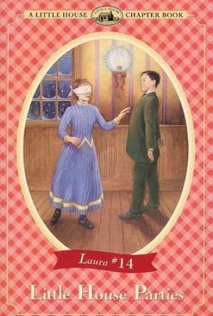 Little House Chapter Book: Little House Parties by Laura Ingalls Wilder