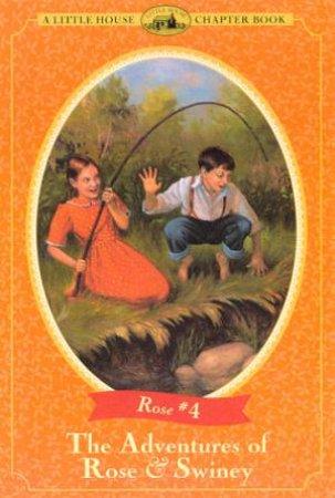 The Adventures Of Rose & Swiney by Roger Lea MacBride