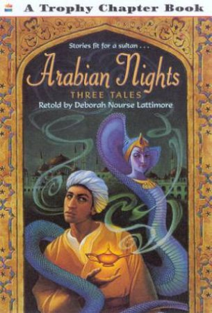 Trophy Chapter Book: Arabian Nights: Three Tales by Deborah Nourse Lattimore