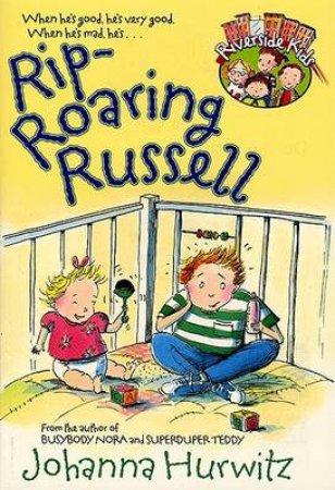 Riverside Kids: Rip Roaring Russell by Johanna Hurwitz