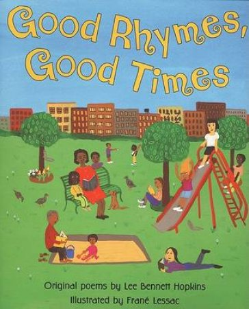 Good Rhymes, Good Times by Lee Bennett Hopkins