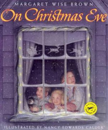 On Christmas Eve by Margaret Wise Brown