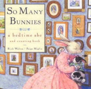 So Many Bunnies: A Bedtime ABC And Counting Book by Rick Walton