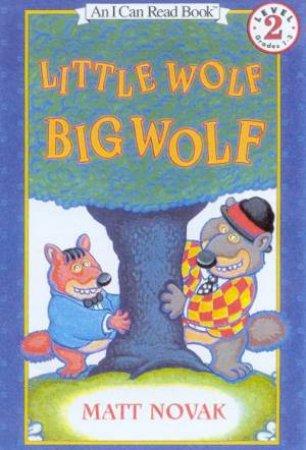 Little Wolf Big Wolf by Matt Novak