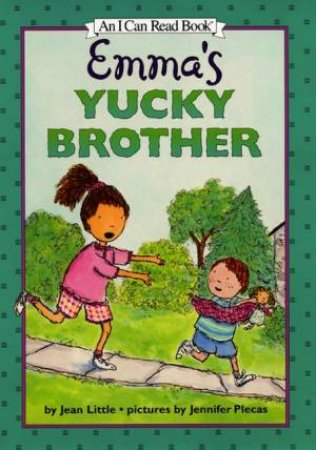 I Can Read: Emma's Yucky Brother by Jean Little