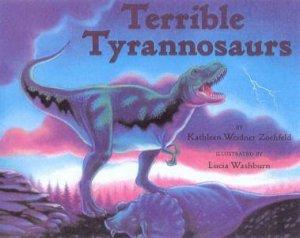 Terrible Tyrannosaurs by Kathleen Weidner Zoehfeld