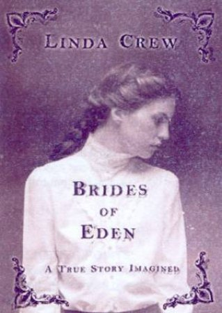 Brides Of Eden: A True Story Imagined by Linda Crew