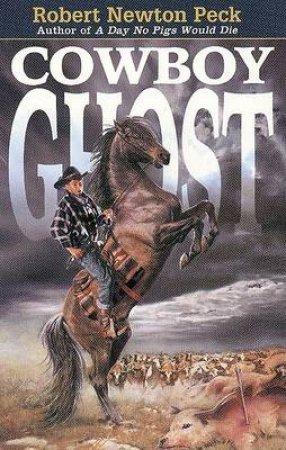 Cowboy Ghost by Robert Newton Peck