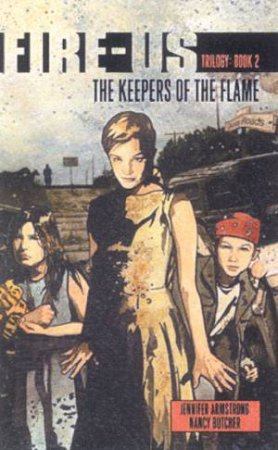 The Keepers Of The Flame by Jennifer Armstrong & Nancy Butcher