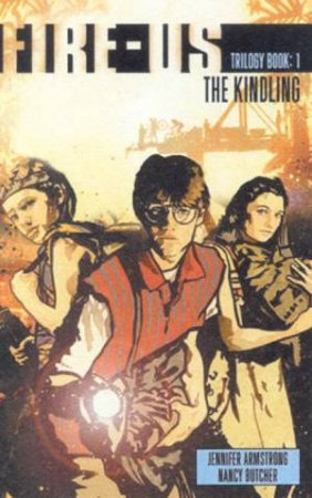 The Kindling by Jennifer Armstrong & Nancy Butcher