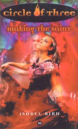 Making The Saint by Isobel Bird