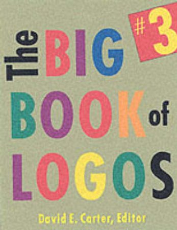 The Big Book Of Logos 3 by David Carter