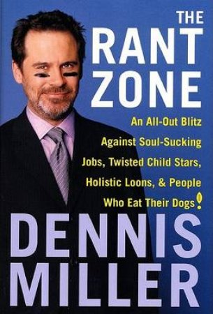The Rant Zone by Dennis Miller