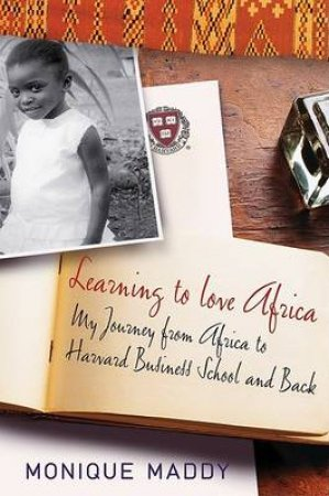 Learning To Love Africa by Monique Maddy