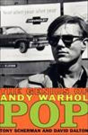 Pop: The Genius of Andy Warhol by Tony Scherman