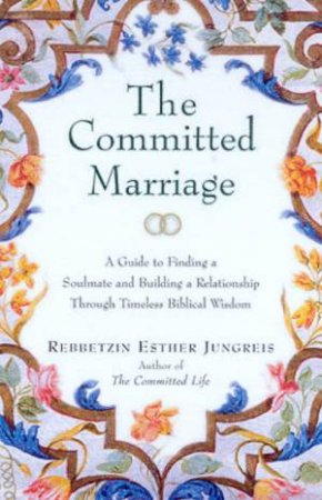 The Committed Marriage by Rebbetzin Esther Jungreis