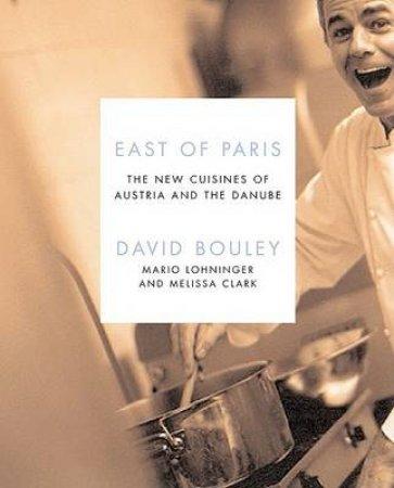 East Of Paris by David Bouley & Melissa Clark