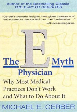 The E-Myth Physician by Michael E Gerber