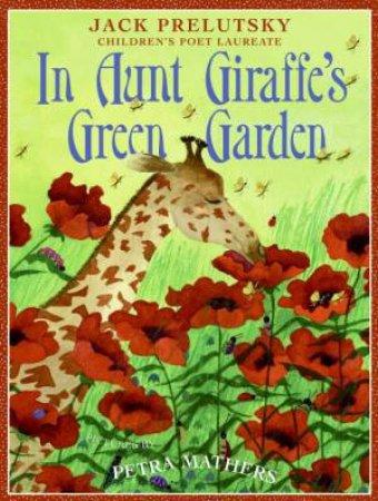 In Aunt Giraffe's Green Garden by Jack Prelutsky