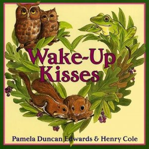 Wake-Up Kisses by Pamela Duncan Edwards