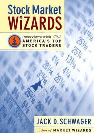 Stock Market Wizards by Jack D Schwager
