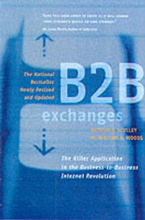B2B Exchanges by Arthur B Sculley & W William A Woods